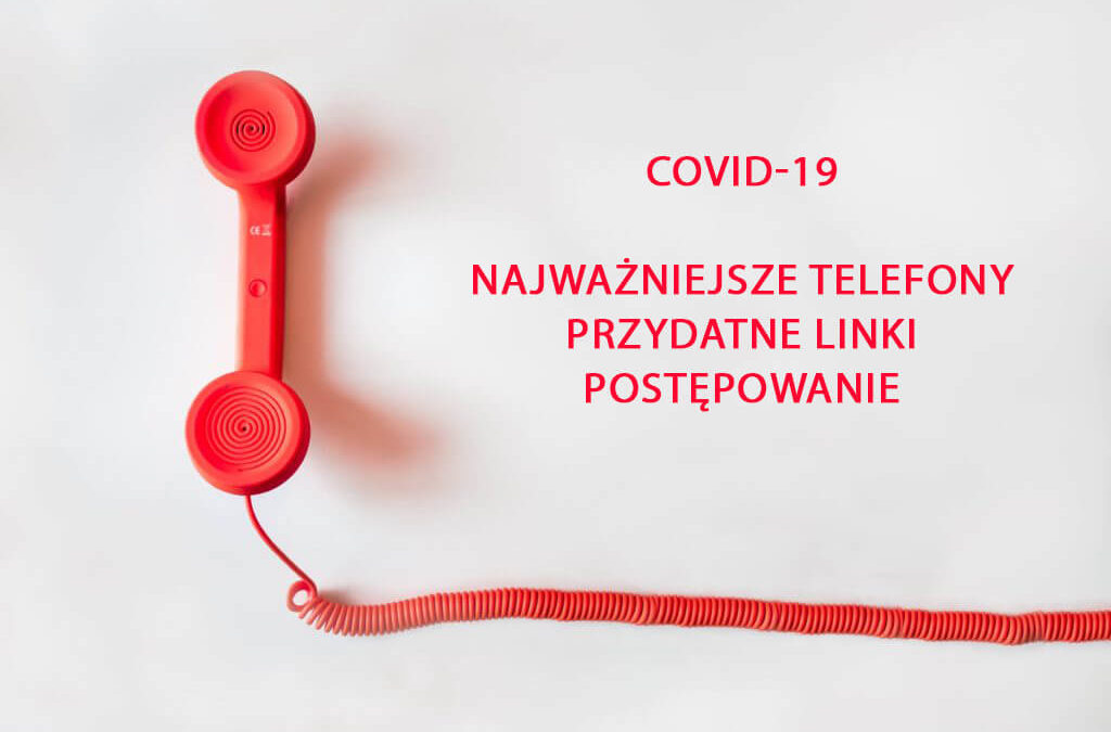 Covid-19 Najważniejsze informacje, telefony i postępowanie – stan na 18.10.2020